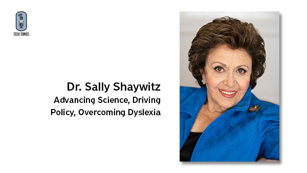 Tech Tonics: Dr. Sally Shaywitz: Advancing Science, Driving Policy, Overcoming Dyslexia