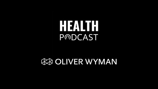 Oliver Wyman Health Podcast: Branding in the Time of COVID-19