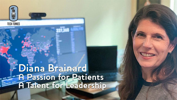 Tech Tonics: Diana Brainard – A Passion for Patients, A Talent for Leadership