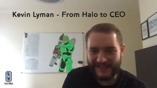 Tech Tonics: Kevin Lyman – From Halo to CEO